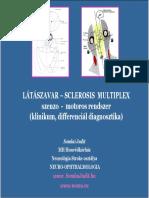 sclerosis multiplex gyenge erekciója)
